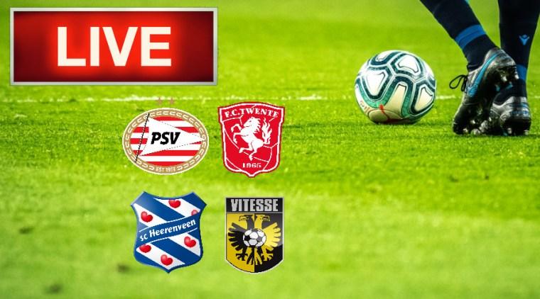 Livestream PSV - FC Twente en SC Heerenveen - Vitesse