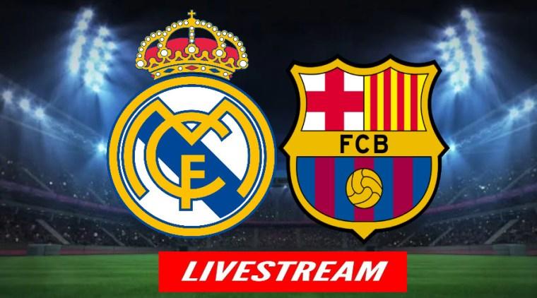 El Clasico livestream Real Madrid - FC Barcelona