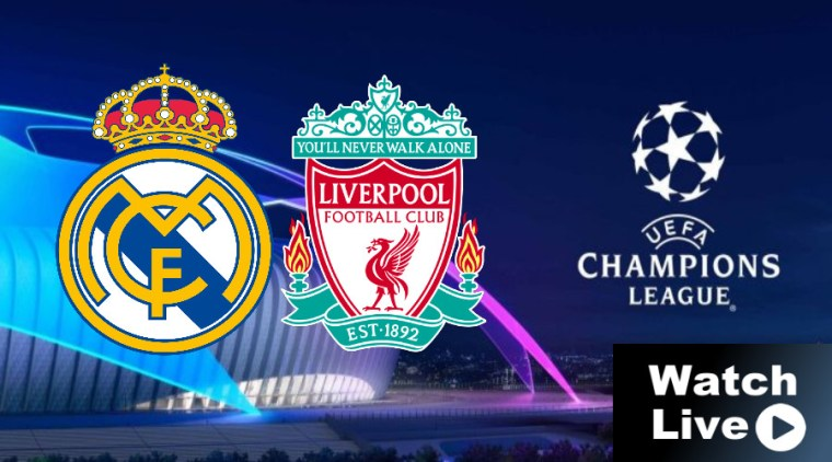 Real Madrid - Liverpool Champions League LIVE STREAM