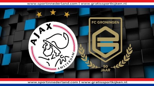 Livestream Ajax - FC Groningen