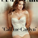 Premiering Caitlyn Jenner (Formerly Bruce Jenner) as the Vanity Fair Cover Story