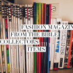 Fashion Magazines: From The Bible to Collector's Items by Teresa Brito