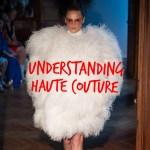 Understanding Haute Couture