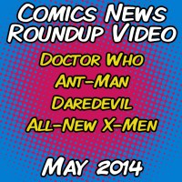 Comics News Roundup - May 2014