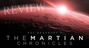 REVIEW - Ray Bradbury's The Martian Chronicles (Audio Drama)