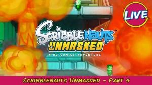 Scribblenauts Unmasked: A DC Comics Adventure Parts 3 & 4 | Grawlix Plays