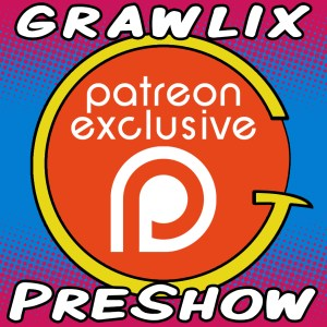 The Grawlix Podcast #45 Pre-Show