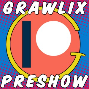 The Grawlix Podcast #49 Pre-Show