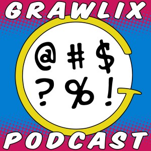 The Grawlix Podcast #23: It's a Trapper Keeper!