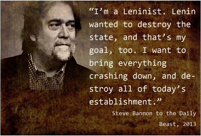 Bannon, a Leninist, wants to bring everything crashing down.