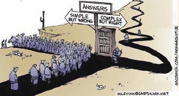 Would we rather have simple but wrong answers or complex but right answers?