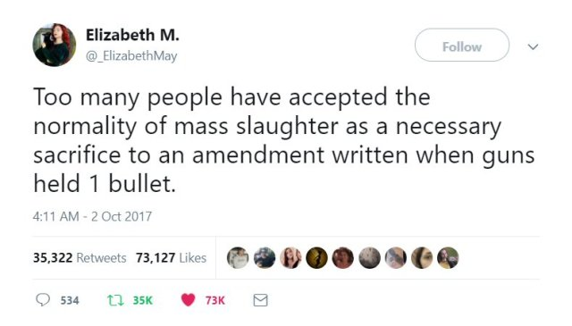 "Tweet from Elizabeth May: ""Too many people have accepted the normality of mass slaughter as a necessary sacrifice to an amendment written when guns held 1 bullet."""