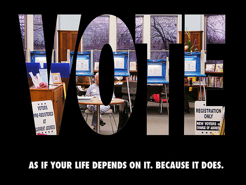 Vote as if your life depends on it. Because it does.