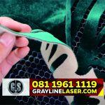 081 1961 1119 GRAYLINE LASER > Jasa Cutting Laser Kain Jakarta