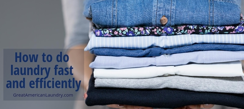 How to do laundry fast and efficiently