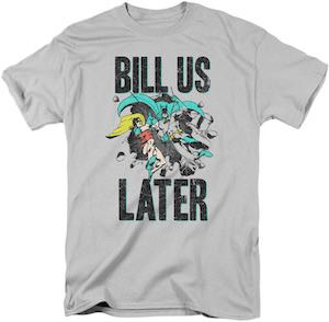 Batman And Robin Bill Us Later T-Shirt
