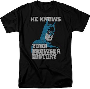 Batman Knows Your Browser History T-Shirt