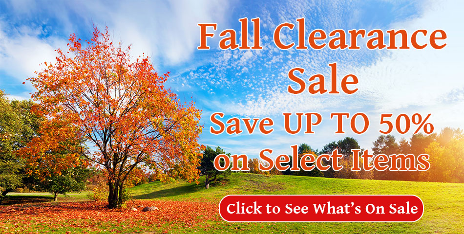 Fall Clearance Sale Save UP TO 50% on Select Items Click to See What's On Sale