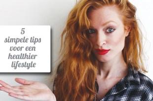 5 Simpele Tips voor een Healthier Lifestyle    Great Body & Skin