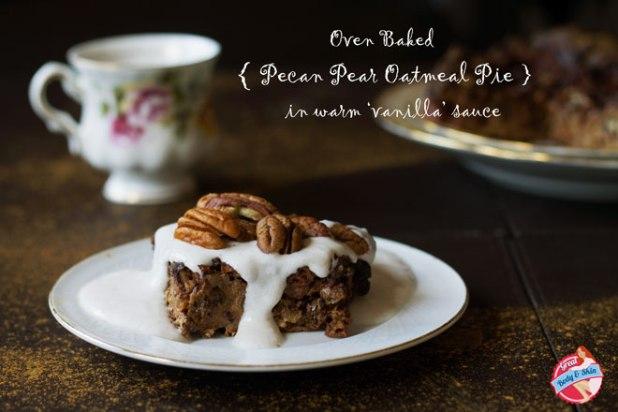 Oven baked pecan pear pie with vanilla sauce