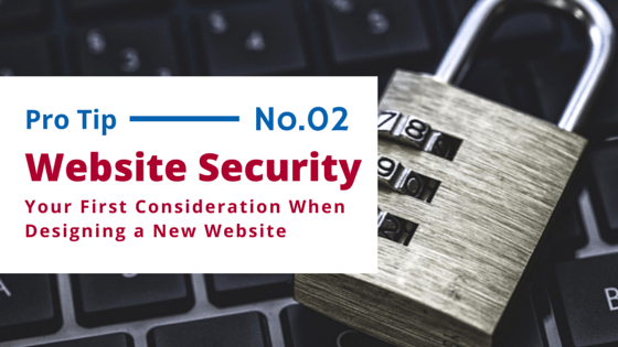 Why Website Security Should be your First Consideration When Designing a New Website