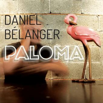 Daniel Belanger - Paloma