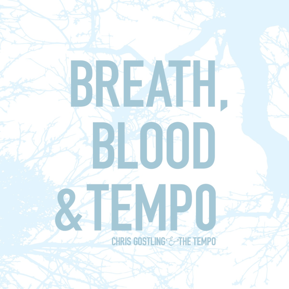 Chris Gostling - Breath, Blood, & Tempo