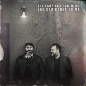 Karpinka Brothers - You Can Count on Me