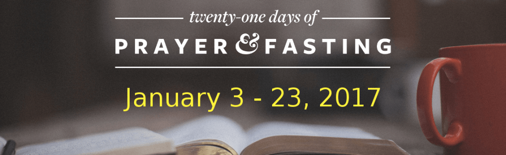 21 Day Prayer and Fasting