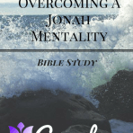 Overcoming A Jonah Mentality Bible Study