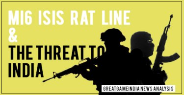 MI6-ISIS-Rat-Line-&-Threat-To-India-GreatGameIndia