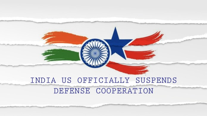 India US officially suspends Defense cooperation