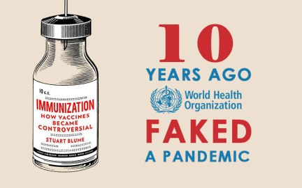 10 Years Ago WHO Faked A Pandemic