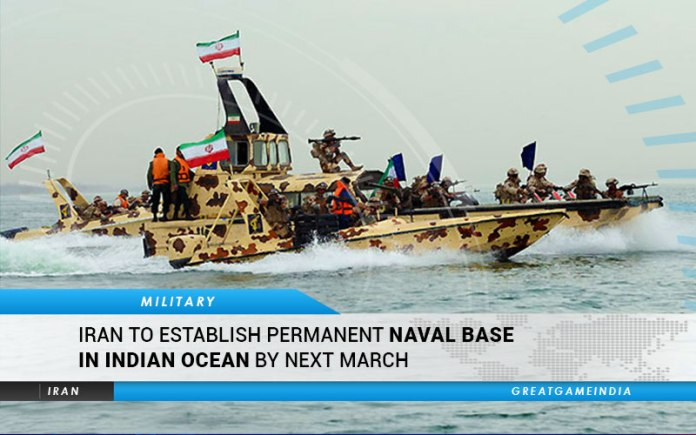 Iran to establish permanent Naval Base in Indian Ocean by March 2021