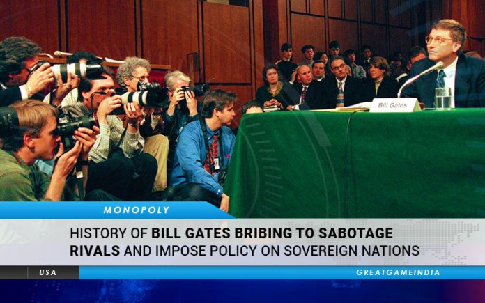 Bill Gates Has A History Of Bribing To Sabotage Rivals & Impose Policy On Sovereign Nations