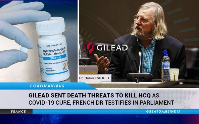 Gilead Sent Death Threats To Kill HCQ As Cure For COVID-19, French Dr Testifies In Parliament