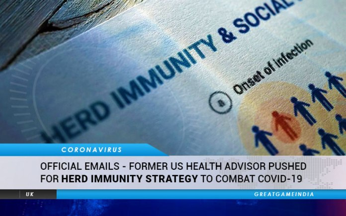 Official Emails - Former US Health Advisor Pushed For Herd Immunity Strategy To Combat COVID-19