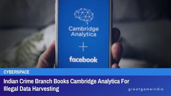 Indian Crime Branch Books Cambridge Analytica For Illegal Data Harvesting