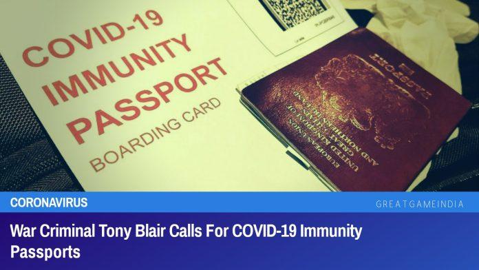 War Criminal Tony Blair Calls For COVID-19 Immunity Passports