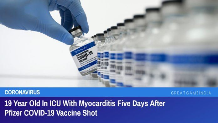 19 Year Old In ICU With Myocarditis Five Days After Pfizer COVID-19 Vaccine Shot