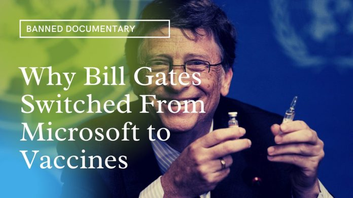 Banned Documentary - Why Bill Gates Switched From Microsoft To Vaccines