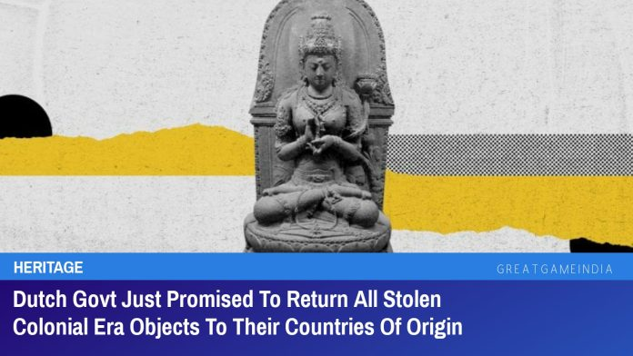 Dutch Govt Just Promised To Return All Stolen Colonial Era Objects To Their Countries Of Origin