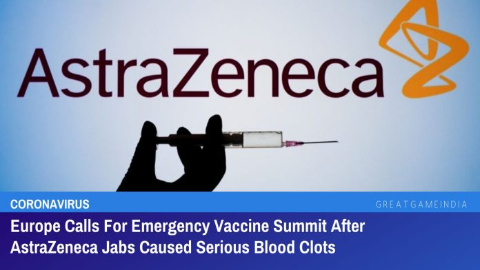 Europe Calls For Emergency Vaccine Summit After AstraZeneca Jabs Caused Serious Blood Clots