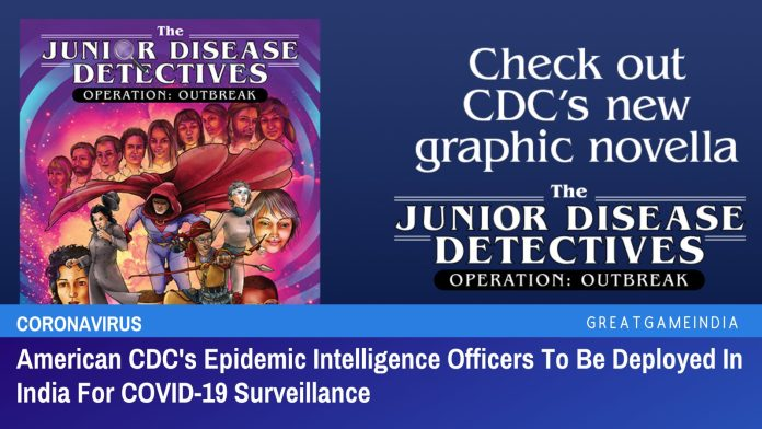 American CDC's Epidemic Intelligence Officers To Be Deployed In India For COVID-19 Surveillance