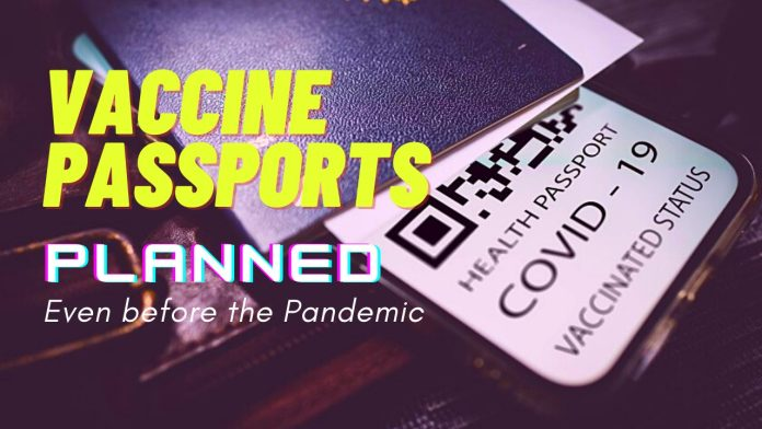 Vaccine Passports Were Planned Even Before The Pandemic Began