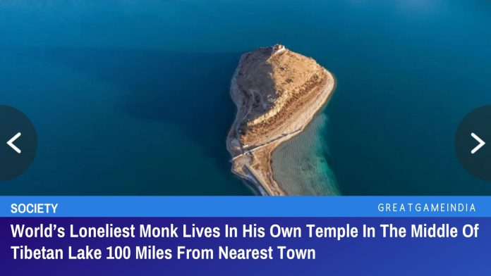 World's Loneliest Monk Lives In His Own Temple In The Middle Of Tibetan Lake 100 Miles From Nearest Town