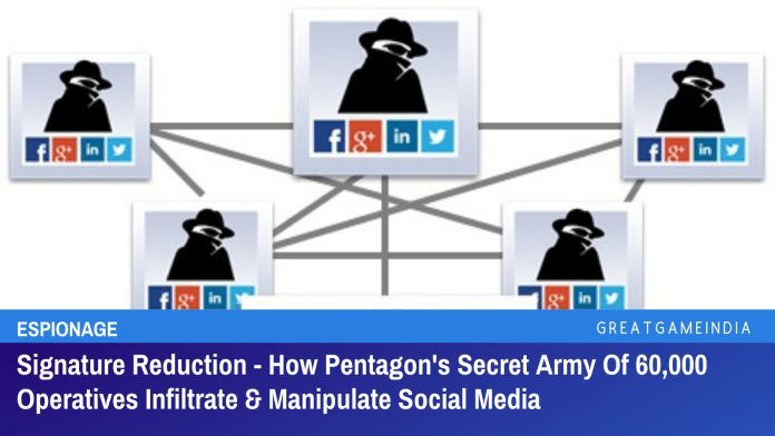 Signature Reduction - How Pentagon's Secret Army Of 60,000 Operatives Infiltrate & Manipulate Social Media