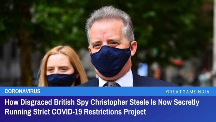 How Disgraced British Spy Christopher Steele Is Now Secretly Running Strict COVID-19 Restrictions Project