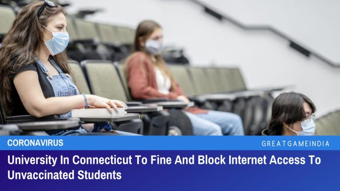 University In Connecticut To Fine $2000 And Block Internet Access To Unvaccinated Students