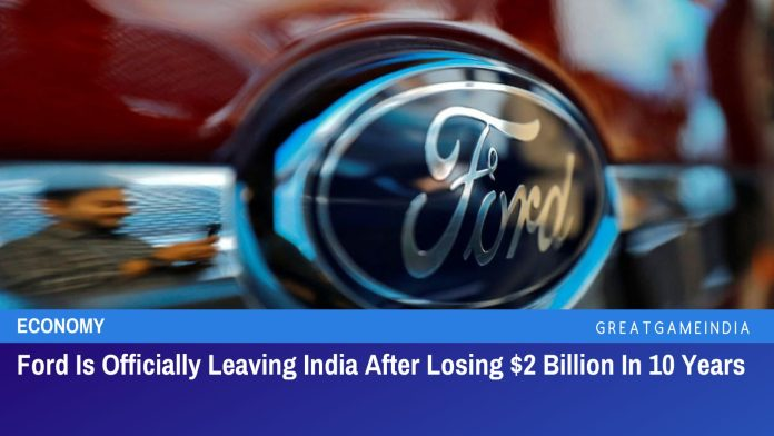 Ford Is Officially Leaving India After Losing $2 Billion In 10 Years